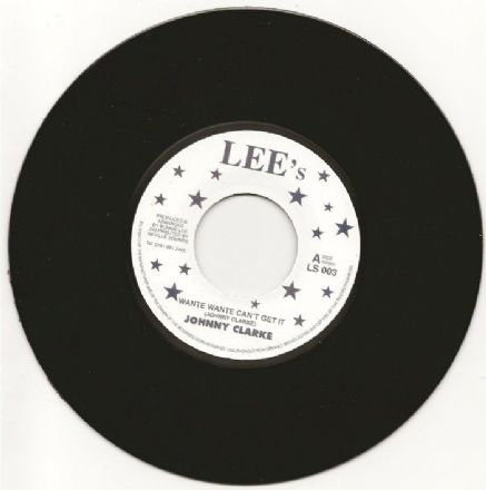 Johnny Clarke - Wante Wante Can't Get It / version (Lee's) UK 7""
